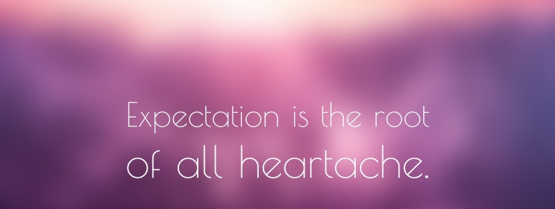 6182-William-Shakespeare-Quote-Expectation-is-the-root-of-all-heartache