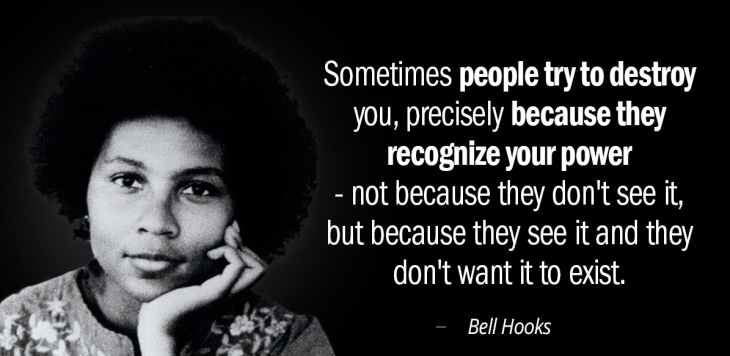 Quotation-Bell-Hooks-Sometimes-people-try-to-destroy-you-precisely-because-they-recognize-59-48-27